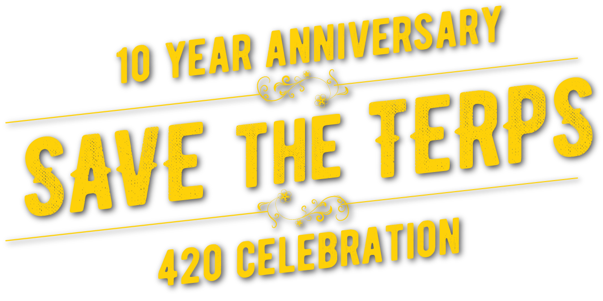 Maggie's Farm 10 Year Anniversary - Save the Terps - 420 Celebration